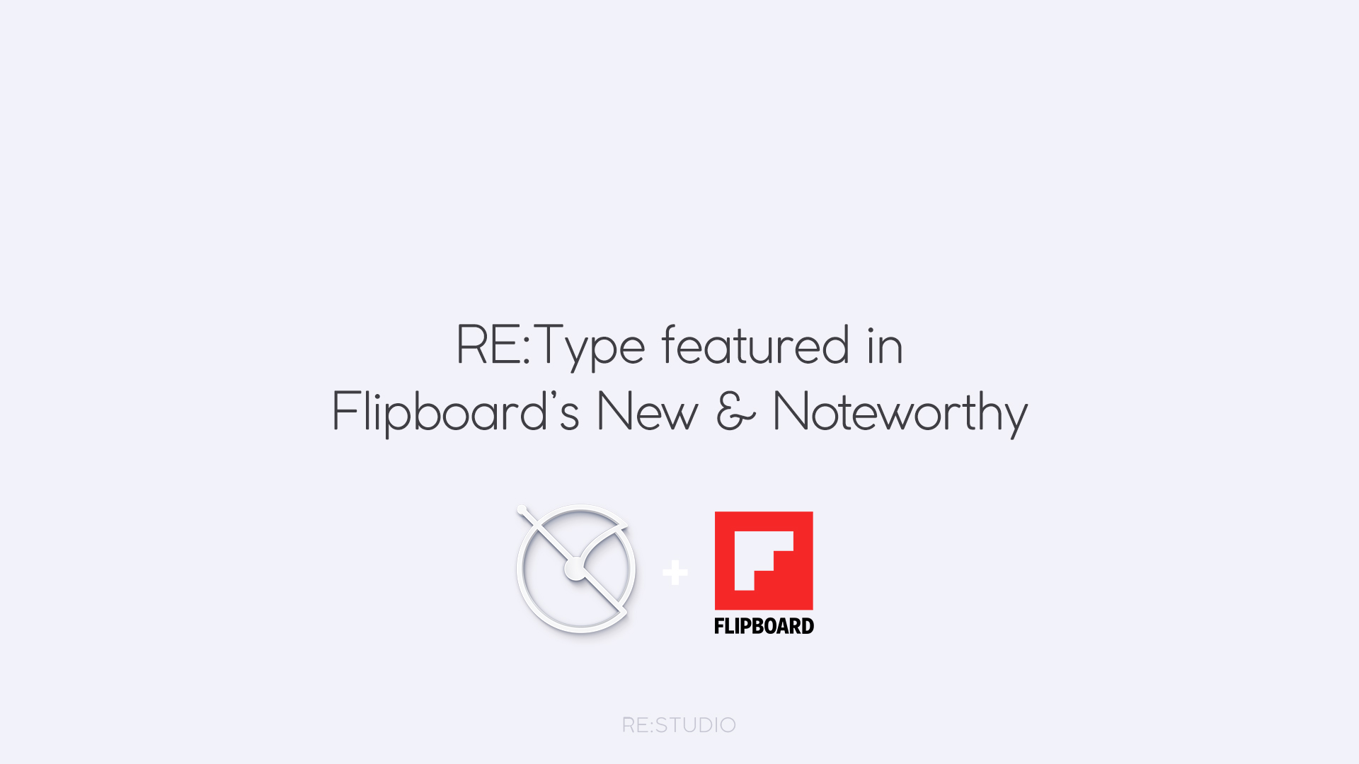 RE:Type added to New and Noteworthy on Flipboard